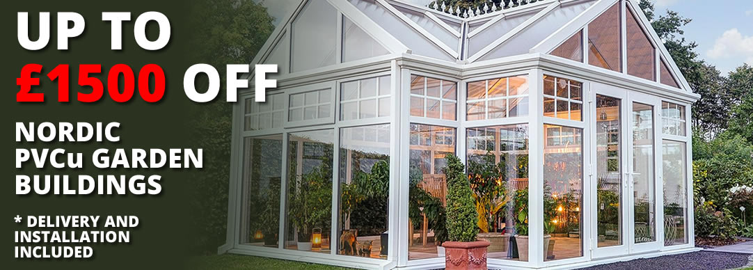 Save up to £1500 on Nordic PVCu garden buildings!