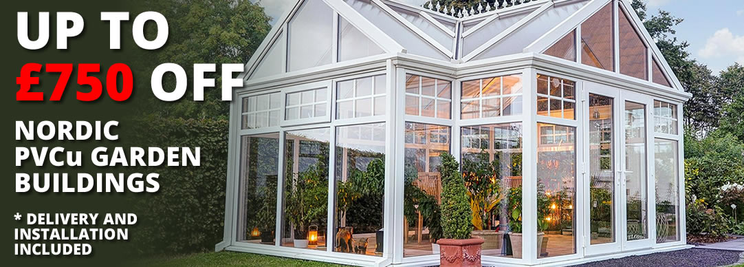 Save up to £750 on Nordic PVCu garden buildings!