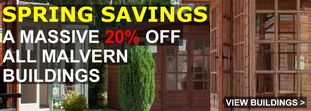 20% off ALL Malvern Garden Buildings