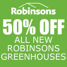 A HUGE 50% OFF ALL Robinsons Greenhouses