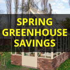 GREENHOUSE SPRING SALE 4 ranges - HUGE savings!