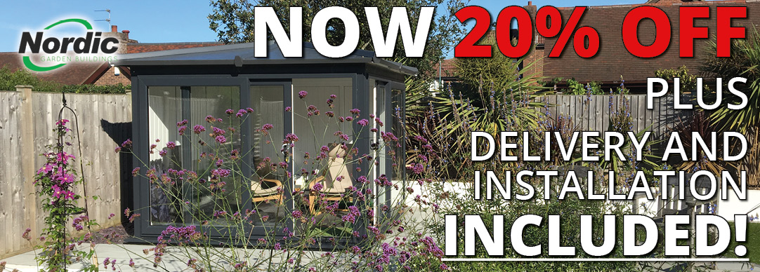 Savings doubled! Now 20% off ALL Nordic Garden Buildings!