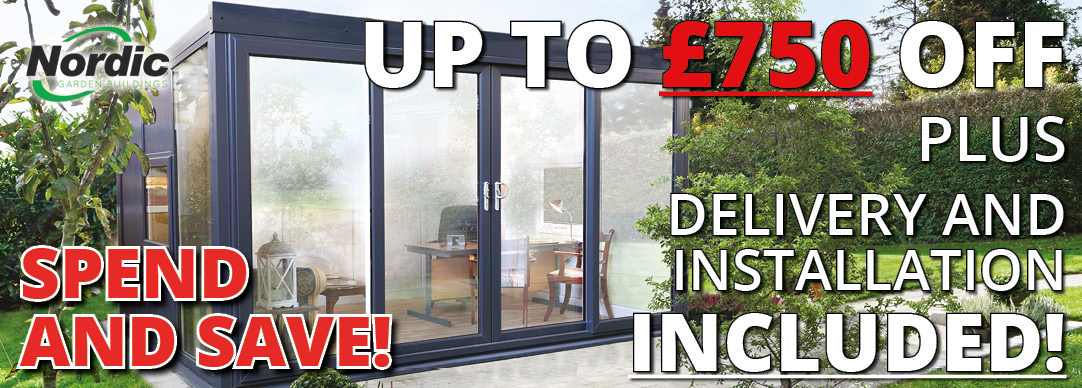 Spend and Save - up to £750 off Nordic garden buildings!